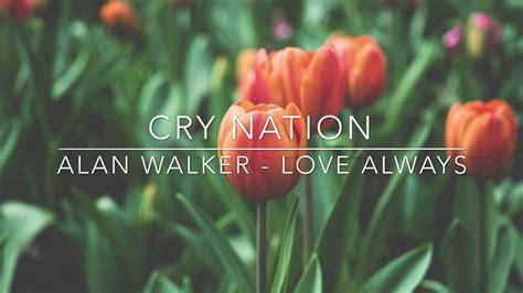 alan walker love always alan walker love always youtube