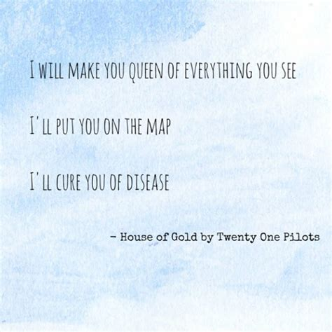 Twenty One Pilots House Of Gold Lyrics by Twenty One Quotes Like Success