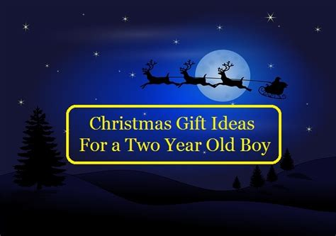christmas gift ideas for a two year old boy goody