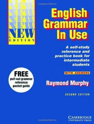 english grammar in use english grammar in use with answers reference and practice for intermediate students by raymond