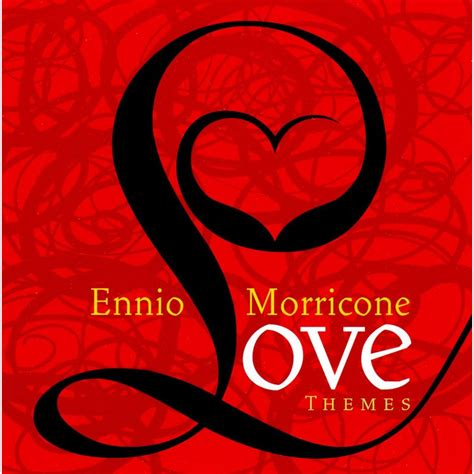 english love themes love themes ennio morricone mp3 buy full tracklist