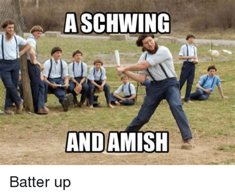 Shwing Meme - a schwing andamish batter up ups meme on sizzle