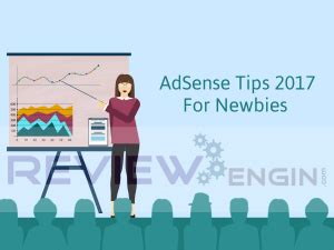 adsense tips adsense tips 2017 for newbies reviewengin