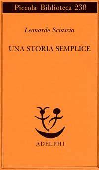 libro una storia semplice piccola una storia semplice di leonardo sciascia recensione libro