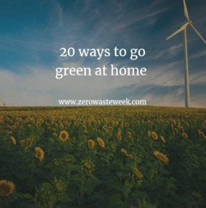ways to be green at home 20 ways to go green at home my zero waste