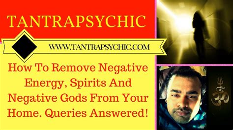 how to remove negative energy how to remove negative energy spirits and negative gods
