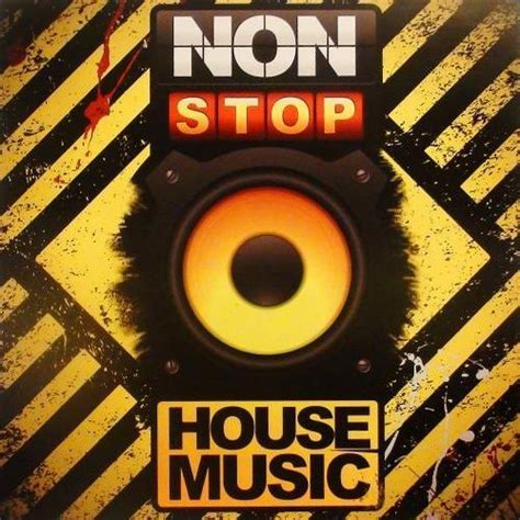 Non Stop House Music Mp3 Buy Full Tracklist