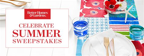 Better Homes Gardens Sweepstakes - better homes gardens celebrate summer sweepstakes familysavings