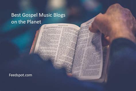 best gospel songs top 50 gospel blogs and websites gospel websites
