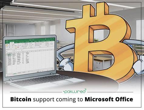 bitcoin office microsoft announces office 365 bitcoin enabled