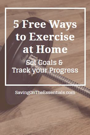 5 free ways to exercise at home set goals and track your
