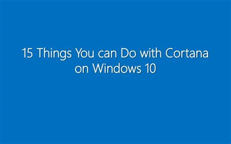15 Things You Can Do With Cortana On Windows 10 How To Geek | ppt 15 things you can do with cortana on windows 10
