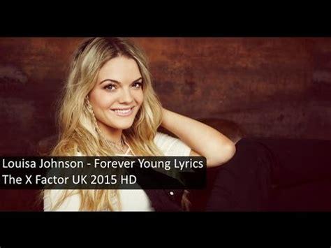 louisa johnson x factor 2015 new louisa johnson forever young lyrics the x factor