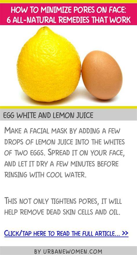 Tips To Minimise Pores by 25 Best Ideas About Lemon Juice On Lemon