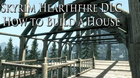 skyrim how to build a house skyrim hearthfire dlc how to build a house and find building materials youtube
