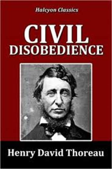 civil disobedience books civil disobedience and thoreau essays of a great american