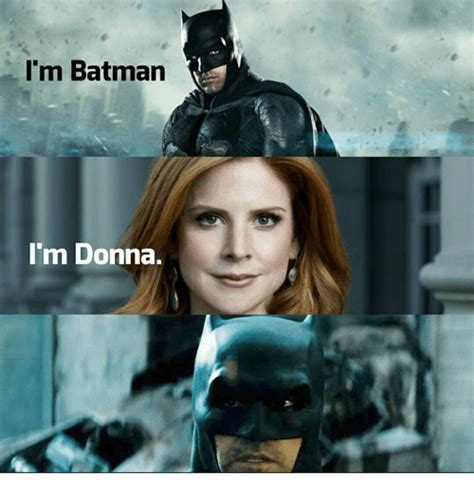 I M Batman Meme - i m batman i m donna batman meme on sizzle