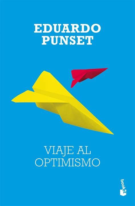 descargar viaje al optimismo libro gratis descargar viaje al optimismo en pdf y epub libros de moda