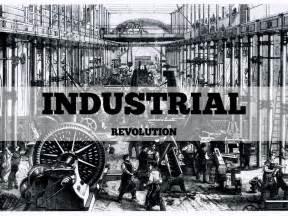 Industrial Revolution The industrial revolution intro by matthew bradley