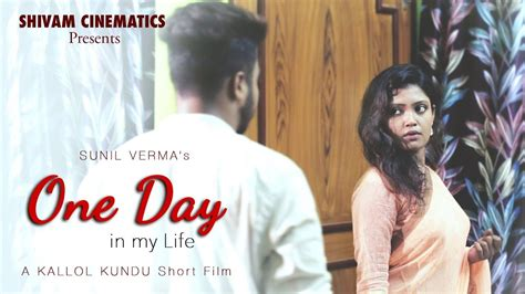 one day love short film 18 one day in my life 2018 bengali hot short film hdrip