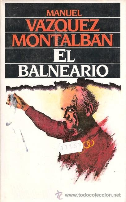 libro el balneario libro el balneario de manuel v 225 zquez montalb 225 n comprar en todocoleccion 26997390