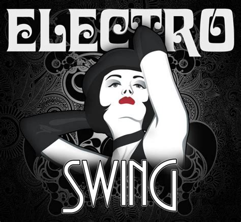 the art of electro swing 6 electro swing songs to listen to