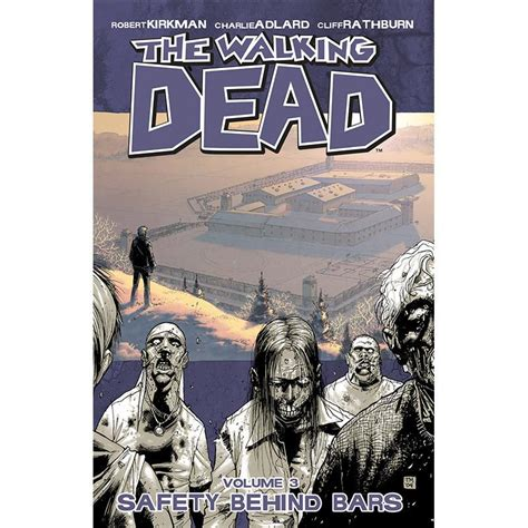 the walking dead volume the walking dead volume 03 quot safety behind bars quot skybound
