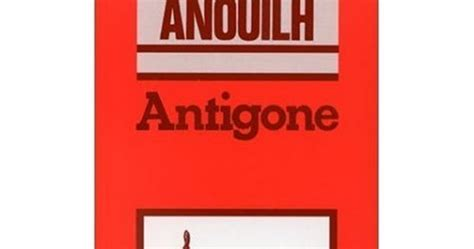 Resume D Antigone De Jean Anouilh by Les 233 Crivains Fran 231 Ais R 233 Sum 233 D Antigone De Jean Anouilh