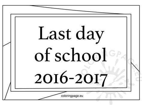 free printable last day of school 2016 2017 coloring page