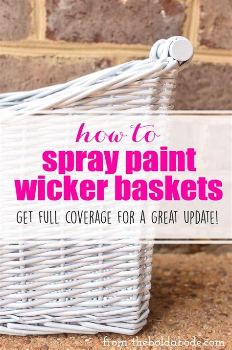spray painting wicker how to spray paint wicker baskets spray paint wicker