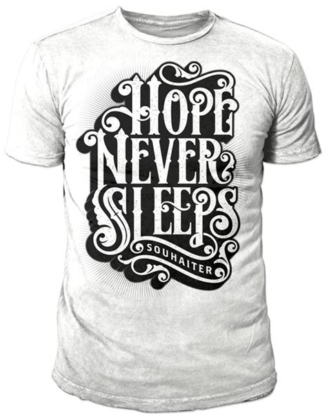font design shirt souhaiter hope never sleeps on behance