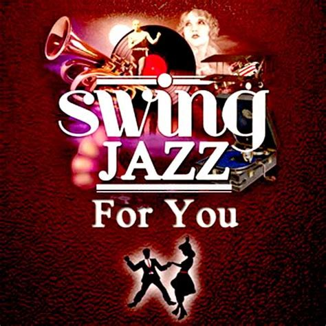 jazz swing songs swing jazz for you 2013 muzyka