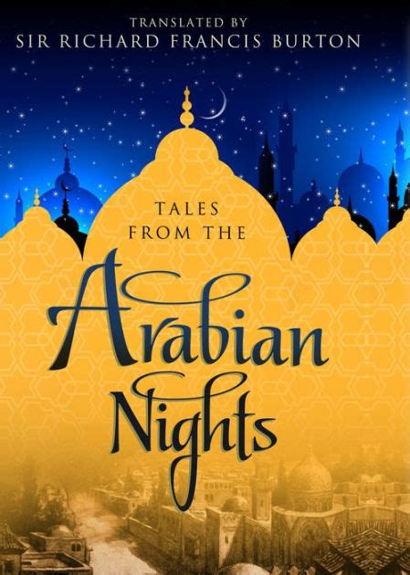 Tales From The Arabian Nights A by Tales From The Arabian Nights By Richard Francis Burton