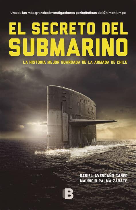 libro el secreto mejor guardado la historia mejor guardada de la armada de chile