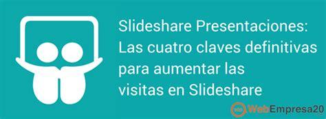 cuatro claves para que 8415139837 slideshare presentaciones las cuatro webempresa20 internet orientado a resultados