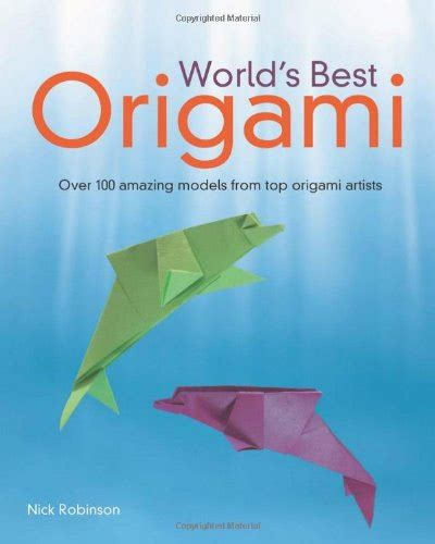 Worlds Best Origami - world s best origami by nick robinson 187 pdf magazines archive