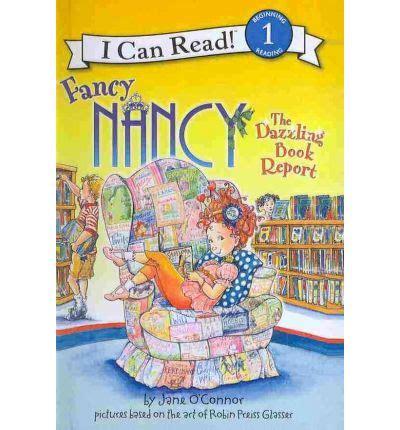 fancy nancy the dazzling book report fancy nancy dazzling book report o connor robin