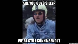 It Meme - we re still gonna send it