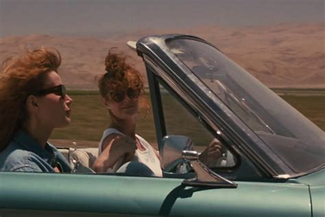 thelma and louise quotes thelma and louise s enduring appeal and failure to