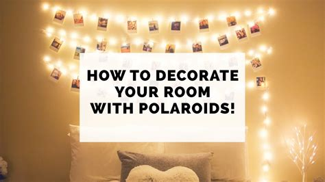 how to decorate your room how to decorate your room with polaroids
