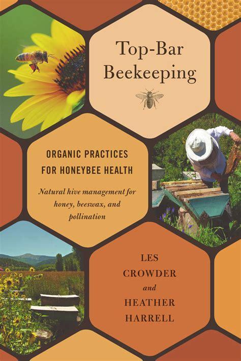 beekeeping top bar chelsea green publishing top bar beekeeping