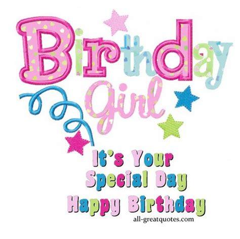 imagenes happy birthday girl birthday girl it s your special day happy birthday