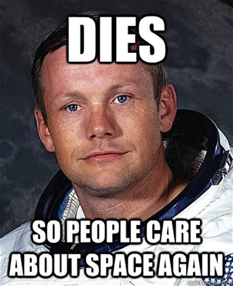 Neil Meme - how did neil armstrong die pics about space