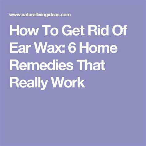 best 25 ear wax ideas on clean ear wax