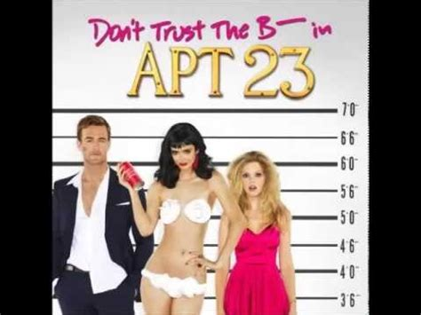 the bitch in appartment 23 don t trust the b in apartment 23 theme song full