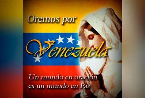 imagenes de orando por venezuela venezuela y ucrania crisis pol 237 tico religiosa en las