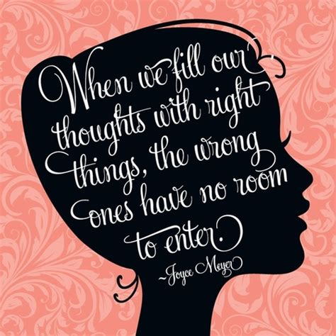 when we fill our thoughts with right things the wrong