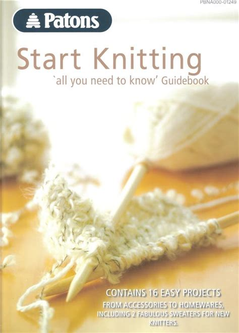 how do you start a knitting project patons start knitting learn to knit pattern book 1249