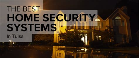 tulsa home security companies home review