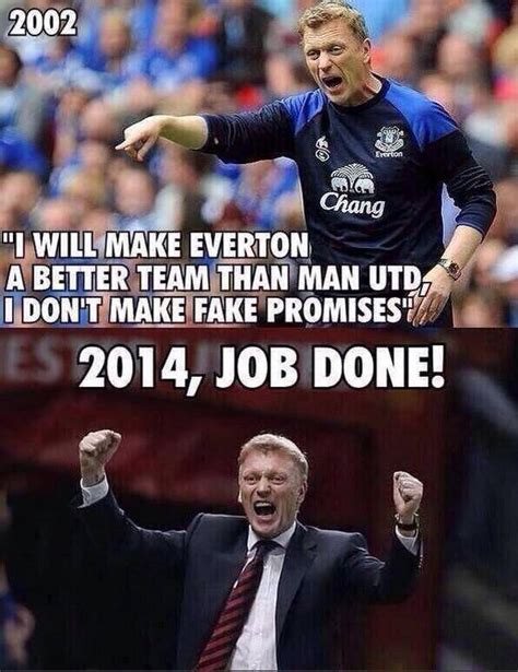 Funny Everton Memes - best of funny david moyes sacked man utd jokes pictures